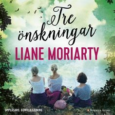 Tre önskningar - Ljudbok & E-bok - Liane Moriarty - Storytel