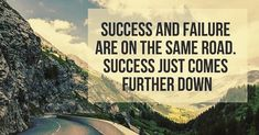 Success And Failure Are On The Same Road. Success Just Comes Further Down.     #QuoteoftheDay #QOTD #Motivation #MotivationalQuotes #Quote #Quotes #Motivational #Inspiration #SuccessQuotes #LifeQuotes #InspirationalQuotes #Inspirational #Inspire #Hustle #DontQuit #WordsofWisdom #Success #SelfImprovement #PositiveThinking #Entrepreneur #Awesome #Leadership #QuotesToLiveBy #DailyQuote #DailyQuotes #DailyMotivation #DailyInspiration #NeverGiveUp #PhotooftheDay #RahulTaneja