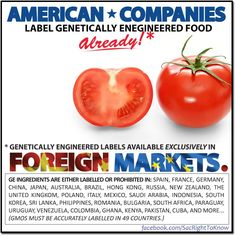 Did you know American Companies label GMO foods for Export?  So what is the problem with doing it for their own citizens!