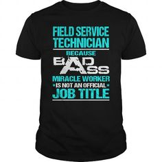 Awesome Tee For Field Service Technician #tee #hoodie. BUY-TODAY => https://www.sunfrog.com/LifeStyle/Awesome-Tee-For-Field-Service-Technician-107948186-Black-Guys.html?60505