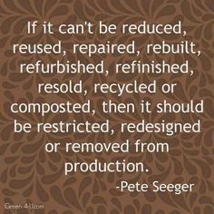 great to think about when purchasing products. reduce, reuse, recycle.
