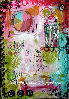 The Kathryn Wheel - Making a Mess. Just another page in my junk journal to share with you today Art Journal Pages, Art Journals, Junk Journal, Happy Journal, Smash Book, Mixed Media Journal, Mixed Media Art, Moleskine, Filofax