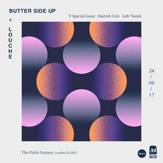Butter Side Up x Louche with Very Special Guest at The Pickle Factory, London Pickle Factory, Graphic Prints, Graphic Design, 2d Design, Hair Color Balayage, Print Logo, Special Guest, Eyeshadow, Design Inspiration
