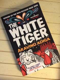 The White Tiger.   Aravind Adiga.