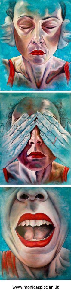 Trittico: Non sento, non vedo, ma parlo. Monica Spicciani #Painter #Painting in #Tuscany #Italy #art #fineart #artist #studio #contemporaryart #portrait #italianpainter #oil #figurative  http://www.monicaspicciani.it