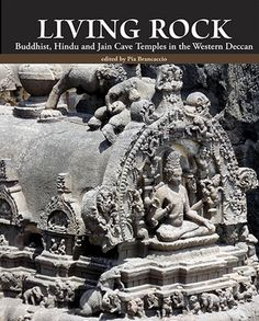 LIVING ROCK: BUDDHIST, HINDU AND JAIN CAVE TEMPLES IN THE WESTERN DECCAN @ The Marg Foundation   StoryLTD