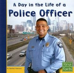 Informational Texts: A Day in the Life of a Police Officer (First Facts: Community Helpers at Work): Heather Adamson: 9780736846707: Amazon.com: Books