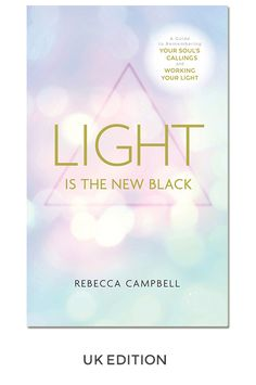 Light Is The New Black by Rebecca Campbell UK edition