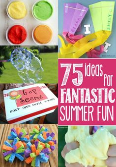 "75 Ideas for Fantastic Summer Fun! Whether you want classic activities, rainy day fun or simple crafts, this list has everything you need to beat the ""I'm Bored"" blues."