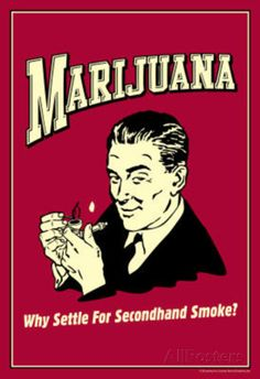 Marijuana Why Settle For Second Hand Smoke Funny Retro Poster Poster