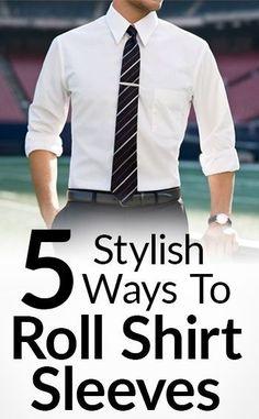 5 Stylish Ways To Roll Shirt Sleeves