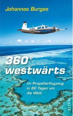 """Around the world in 80 days with a small airplane. Book of Johannes Burges: """"360 Grad westwärts - Im Propellerflugzeug in 80 Tagen um die Welt"""" http://360grad.burges.de"""