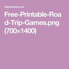 Free-Printable-Road-Trip-Games.png (700×1400)