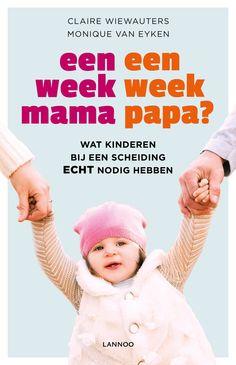 Een week mama, een week papa? : Wat kinderen bij een scheiding echt nodig hebben - Claire WieWauters, Monique Van Eyken - plaatsnr. 418.2/007 #Echtscheiding #Kinderen