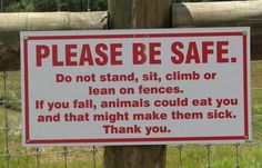 I like this sign. Doesn't care about the dumb ass getting eaten, but the animals who nom them out of instinct. :)