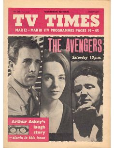 """TV Times heralding the first episode of """"The Avengers"""" in March with a not very posh Steed. Uk Tv Shows, Abc Shows, Great Tv Shows, The Avengers, Avengers Series, Drama Series, Tv Series, Arthur Askey, Dame Diana Rigg"""