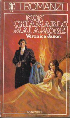 Veronica Jason - NON CHIAMARLO MAI AMORE - Cerca con Google