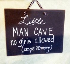 Little man cave, boys nursery sign, no girls allowed, except mommy, boy wall decor by kpdreams on Etsy