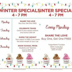 Yogurtland Yucaipa's best deals of the year are here!!! Our WINTER SPECIALS will run Monday - Thursday from 4PM to 7PM.   Mondays Special is Buy One Get One Free from 4pm to 7pm!!! Tag and share this post with all your Froyo/Ice Cream/Sorbet friends and family. See you soon.  @yogurtlandyucaipa