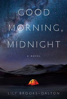 Good Morning, Midnight by Lily Brooks-Dalton/ 14 stand-alone science fiction and fantasy books.