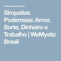 Simpatias Poderosas: Amor, Sorte, Dinheiro e Trabalho | WeMystic Brasil