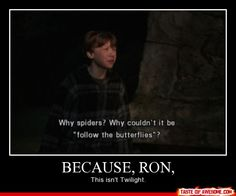 Because, Ron, this isn't Twilight. o-o