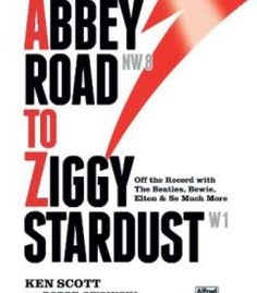 Abbey Road To Ziggy Stardust: Off-The-Record With The Beatles Bowie Elton And So Much More PDF