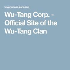 Wu-Tang Corp. - Official Site of the Wu-Tang Clan