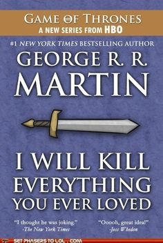 24 Reasons Why George R.R. Martin Is The Biggest Troll In Literature Right Now (I love it!)