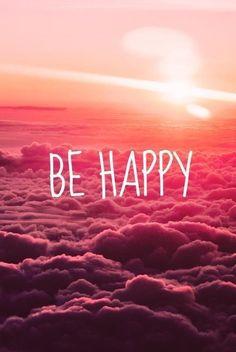 Happy Quotes : be happy