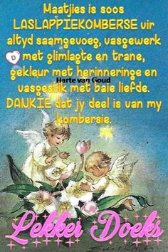 Good Morning Good Night, Morning Wish, Lekker Dag, Evening Greetings, Afrikaanse Quotes, Goeie Nag, Sleep Tight, Qoutes, Poems