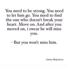 Yup. It will happen. Whether it's today, tomorrow, or a year from now.. You'll miss me. But this time, YOU WONT GET ME BACK✌️