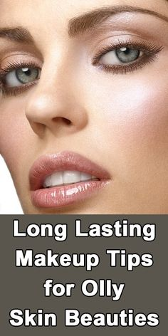 Long Lasting Makeup Tips for Oily Skin Beauties-I have uber oily skin and I will for sure use these tips!
