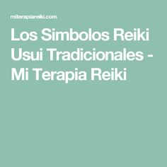 Los Simbolos Reiki Usui Tradicionales - Mi Terapia Reiki