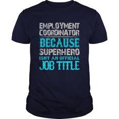 Employment Coordinator T-Shirts, Hoodies. GET IT ==► https://www.sunfrog.com/Jobs/Employment-Coordinator-Shirt-Navy-Blue-Guys.html?id=41382