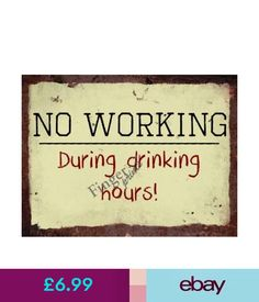 Advertising Signs Vintage Metal Wall Sign - No Working During Drinking Hours #ebay #Collectibles