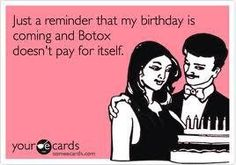 Botox for my Birthday!