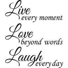 Design on Style 'Live Love Laugh' Vinyl Wall Art Quote ($38) ❤ liked on Polyvore featuring home, home decor, wall art, editing, quotes, black, phrase, saying, text and oriental home decor