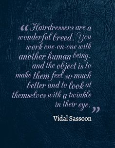 Quotes We Love / Vidal Sassoon #beauty #quotes #hairdresser #salon