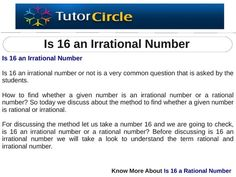 Is 16 an irrational number or not is a very common question that is asked by the students. How to find whether a given number is an irrational number or a rational number? Irrational Numbers, Students