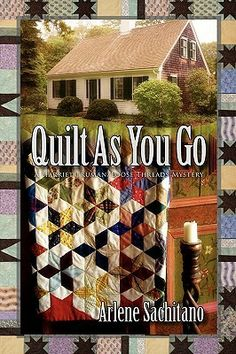 ~ Quilt as You Go (Harriet Truman / Loose Threads Mystery #3) Thanks Bud!