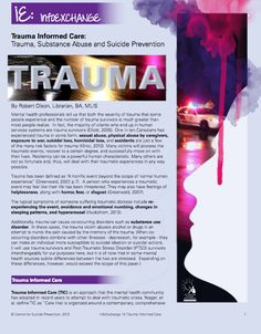 Trauma Informed Care: Trauma, Substance Abuse and Suicide Prevention < trauma survivors often also have an alcohol or substance Use Disorder...many of whom turn to alcohol or drugs as a coping mechanism to dull pain of past abuse... there should be a thorough examination and treatment of the root causes... [contrary to 12 step philosophy]