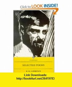 Selected Poems Lawrence (9780460871297) D H Lawrence , ISBN-10: 0460871293  , ISBN-13: 978-0460871297 ,  , tutorials , pdf , ebook , torrent , downloads , rapidshare , filesonic , hotfile , megaupload , fileserve