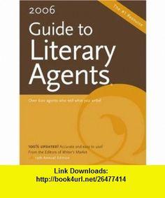 2006 Guide To Literary Agents (Guide to Literary Agents)(Revised  Updated 15th Annual Edition) (9781582973999) Kathryn S. Brogan, Robert Lee Brewer, Joanna Masterson , ISBN-10: 1582973997  , ISBN-13: 978-1582973999 ,  , tutorials , pdf , ebook , torrent , downloads , rapidshare , filesonic , hotfile , megaupload , fileserve
