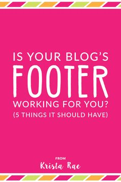 Is Your Website S Footer Working For You Krista Rae. Affiliate Marketing, Content Marketing, Internet Marketing, Media Marketing, Internet Seo, Online Marketing, Social Marketing, Marketing Strategies, Inbound Marketing