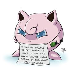 Jigglypuff: don't underestimate Jigglypuffs just because they look like more stylish Kirbies.
