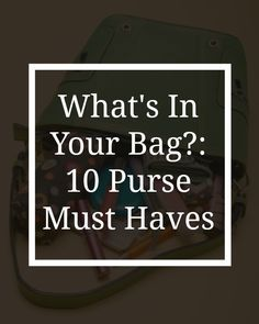 Ever wonder what would be best to carry in your bag? I have my top 10 purse must have items for you to reconsider carrying in your bag every day.