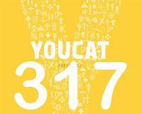 Youcat - 317: Como se livra uma pessoa de uma pecado grave e como se religa ela a Deus?