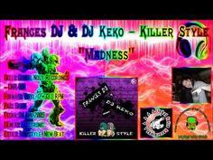 Frances Dj & Dj Keko - Madness