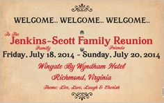 The Jenkins-Scott Family Reunion 2014 sign. The Reunion, Friends Family, Sign, Ideas, Thoughts, Signs